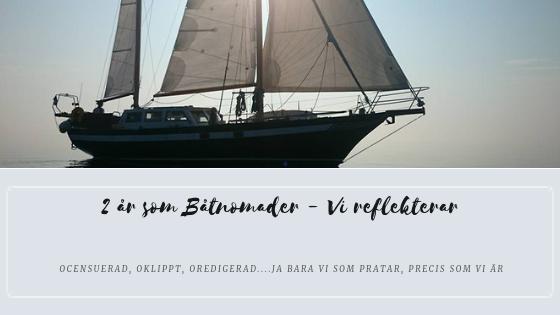 2 år som Båtnomader – Vi reflekterar