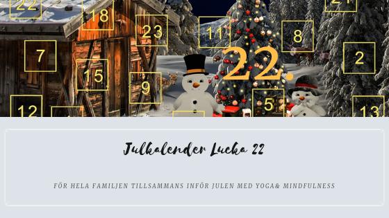 Julkalender 2018 Lucka 22 – Sköna övningar i väntan på tomten
