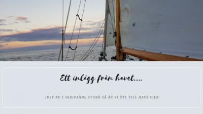 I skrivandets stund är vi på havet igen