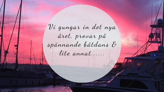 Vi gungar in det nya året, provar på spännande båtdans & lite annat……
